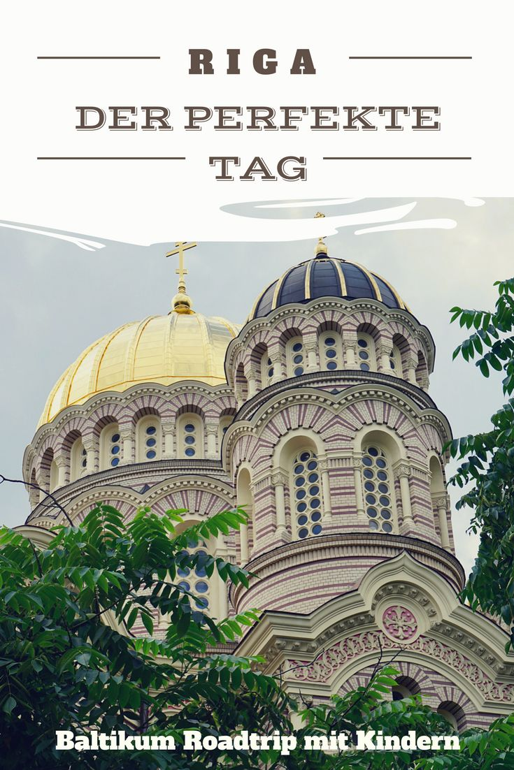 Städtetrip Riga, unser perfekter Tag in der baltischen Metropole. #Lettland #Riga #Citytrip #Familienreise #ReisenmitKind #Baltikum