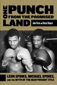 One Punch From the Promised Land: Leon Spinks, Michael Spinks, and the Myth of the Heavyweight Title by John Florio and Ouisie Shapiro (Lyons Press, September 2013)