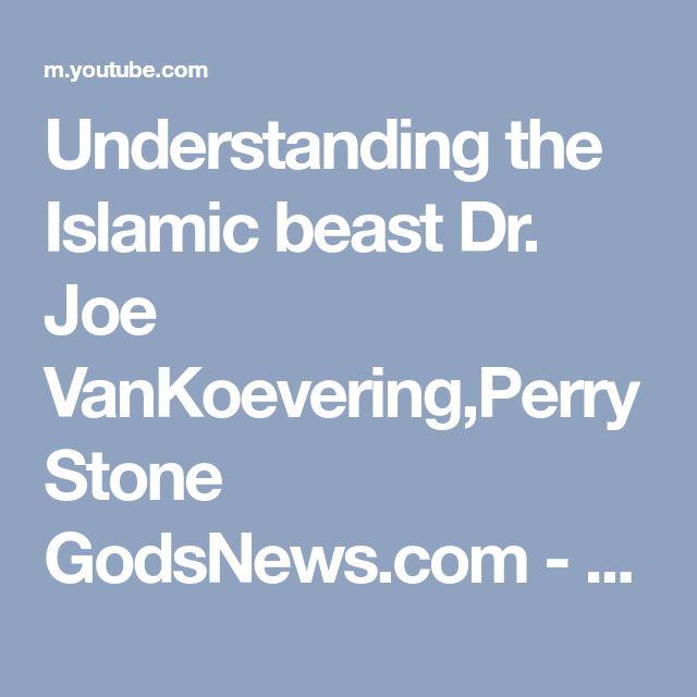 Understanding the Islamic beast Dr. Joe VanKoevering,Perry Stone GodsNews.com - YouTube
