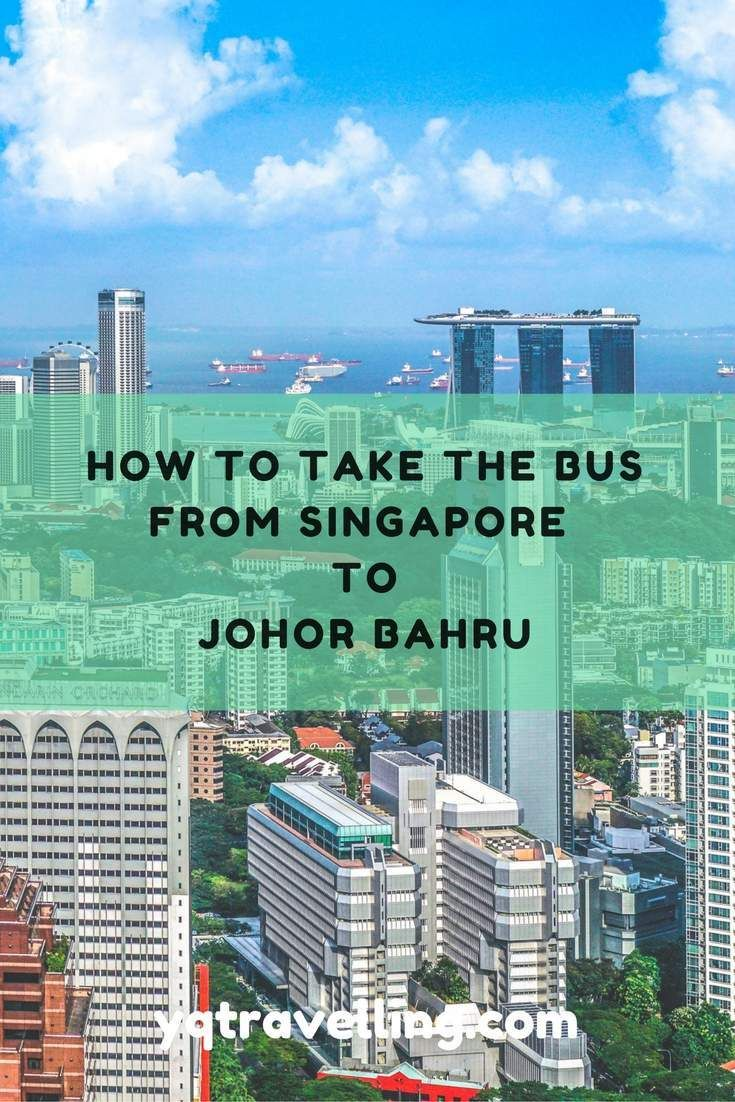How to take a bus from Singapore to Johor Bahru