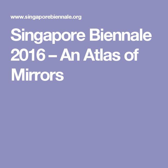 Singapore Biennale 2016 – An Atlas of Mirrors