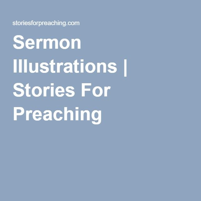 Sermon Illustrations   Stories For Preaching