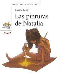 """Rosana Faría. """"Las pinturas de Natalia"""". Editorial Anaya Infantil y Juvenil (4 a 8 años). A natalia le encanta dibujar y su tío le ha regalado una caja de colores y disfruta pintando su desbordante imaginación."""