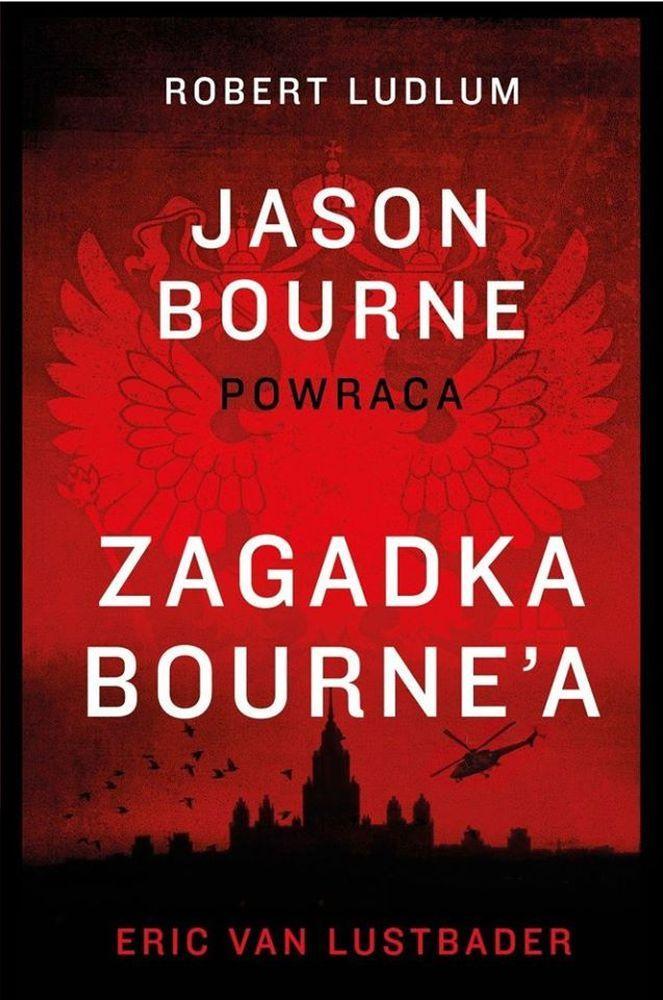 "Eric Van Lustbader, ""Zagadka Bourne'a"", przeł. Julita Mastalerz, Burda Publishing Polska, Warszawa 2016. 446 stron"