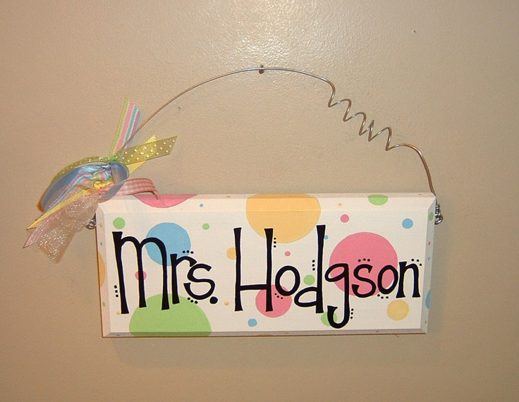 Cute teacher name plate!
