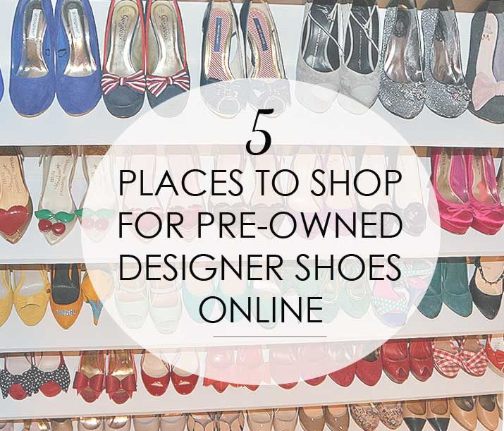 """where to buy pre-owned designer shoes online - list of UK online designer consignment stores"""