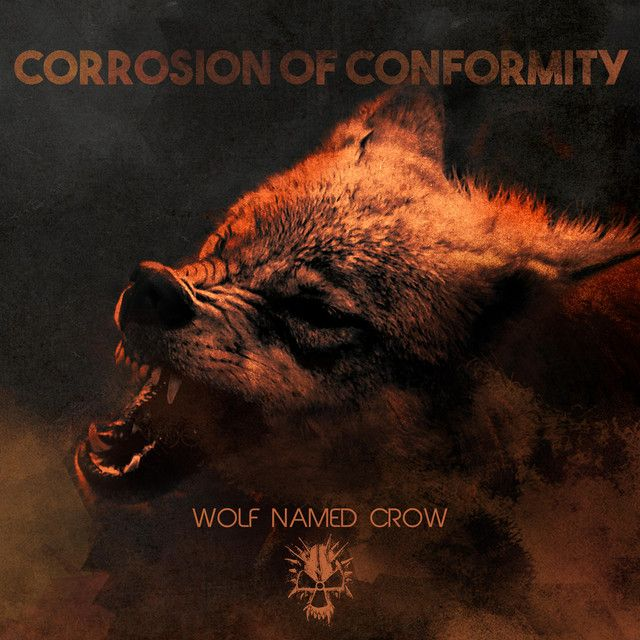 Listen #free in #Spotify: Wolf Named Crow by Corrosion Of Conformity