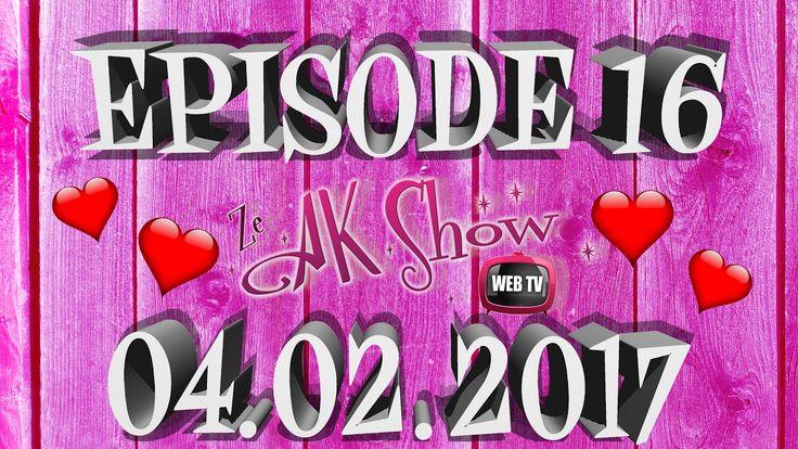 Ze AK Show - Épisode 16 - Spécial St Valentin 💘