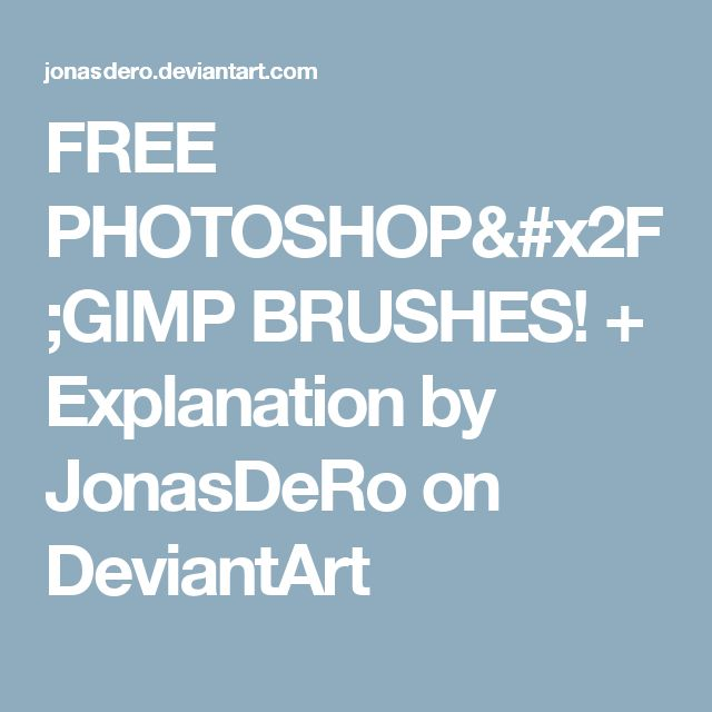 FREE PHOTOSHOP/GIMP BRUSHES! + Explanation by JonasDeRo on DeviantArt