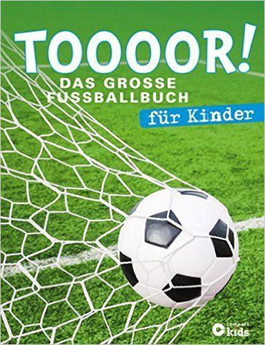 TOOOOR! - Das große Fußballbuch für Kinder: Mit Spielplan zur Fußball-EM 2016: Amazon.de: Johannes Bux, Birgit Brauburger, Frank Müller: Bücher