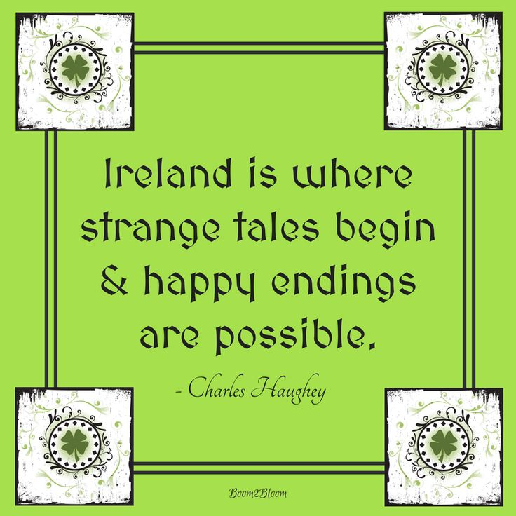 Ireland is where strange tales begin and happy endings are possible. Quote by Charles Haughey. #Ireland #IrishQuotes