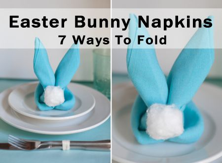 7 Easy Ways To Fold Cute Bunny Napkins for Easter ... see more at PetsLady.com ... The FUN site for Animal Lovers