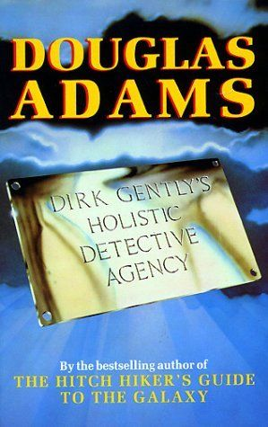 'Dirk Gently's Holistic Detective Agency', Douglas Adams
