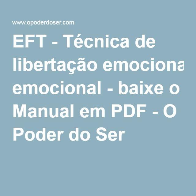 EFT - Técnica de libertação emocional - baixe o Manual em PDF - O Poder do Ser