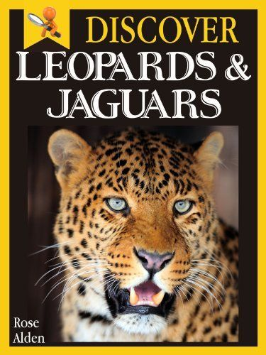 Discover Leopards and Jaguars - Fun Facts For Kids by Rose Alden, http://www.amazon.com/dp/B00BV51BLK/ref=cm_sw_r_pi_dp_mBP8tb1MRYR7F
