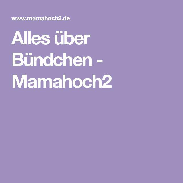 Alles über Bündchen - Mamahoch2