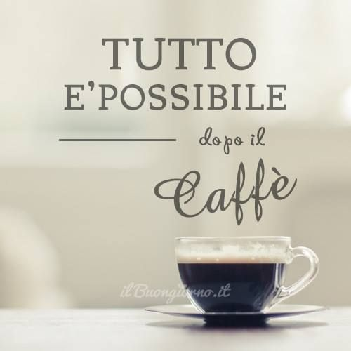 nature-and-culture:  Everything is possible… after coffee