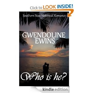 Who Is He? (The Southern Seas Series): Gwendoline Ewins