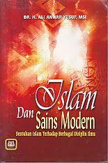 AJIBAYUSTORE Judul : ISLAM DAN SAINS MODERN Pengarang : Dr. H. Ali Anwar Yusuf, Msi Penerbit : Pustaka Setia  http://ajibayustore.blogspot.co.id/2015/05/islam-dan-sains-modern.html
