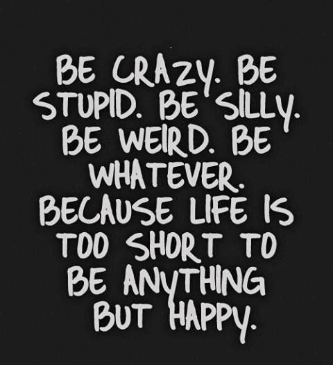Heck yeah! Dance yourself silly...Be yourself...don't let others bring u down...and if it rains, dance in the rain...-Mari Parrilla