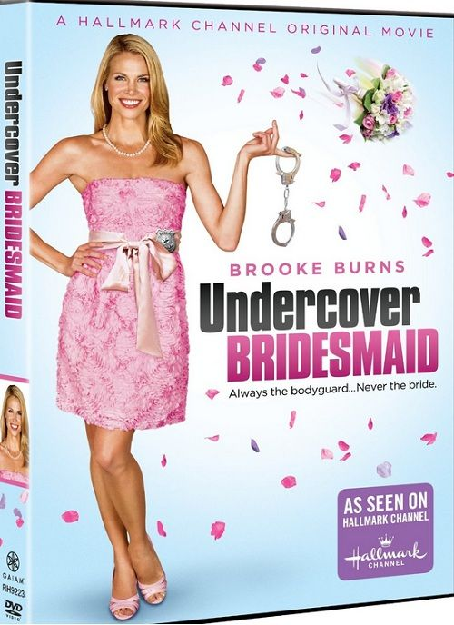 UNDERCOVER BRIDESMAID, Brooke Burns - HALLMARK CHANNEL...very enjoyable and cute movie!