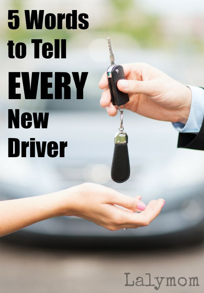 5 Words to Tell EVERY New Driver - What if just 5 words would help make safe choices and even save a life!
