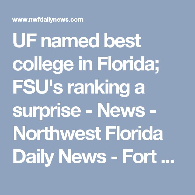 UF named best college in Florida; FSU's ranking a surprise - News - Northwest Florida Daily News - Fort Walton Beach, FL