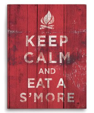 Red 'Keep Calm and Eat a S'more' Wall Sign by Image Canvas #zulily #zulilyfinds.... by the fire pit!