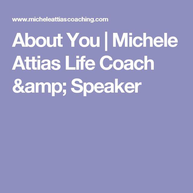About You | Michele Attias Life Coach & Speaker