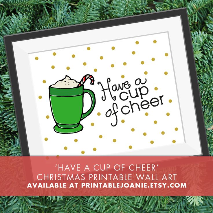 Have a Cup of Cheer - Christmas Printable Wall Art - Add this fun and unique Christmas Print to your holiday decor! You just have to print it at home or at any other store that offers printing service and place it in a frame!