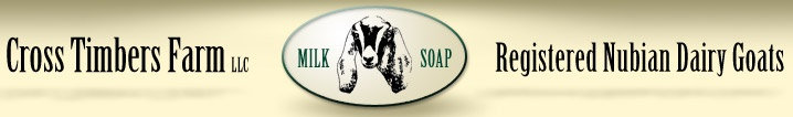 Cross Timbers Farm | Oklahoma Nubian, Saanen and Alpine Dairy Goats and All Natural Goat Milk Lotion Products