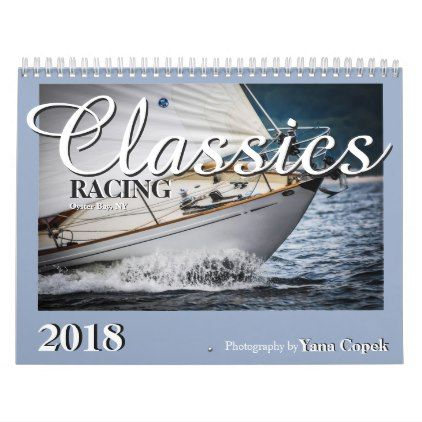 Classic Yachts Racing Calendar 2018 - home gifts ideas decor special unique custom individual customized individualized