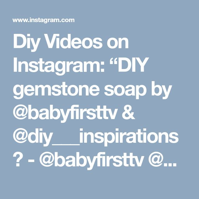 "Diy Videos on Instagram: ""DIY gemstone soap by @babyfirsttv & @diy___inspirations ✅ - @babyfirsttv @diy___inspirations - Try to comment ""SOAP"" letter by letter! 😊"" • Instagram"