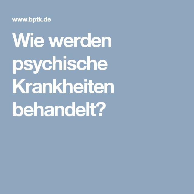 Wie werden psychische Krankheiten behandelt?