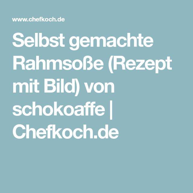 Selbst gemachte Rahmsoße (Rezept mit Bild) von schokoaffe | Chefkoch.de