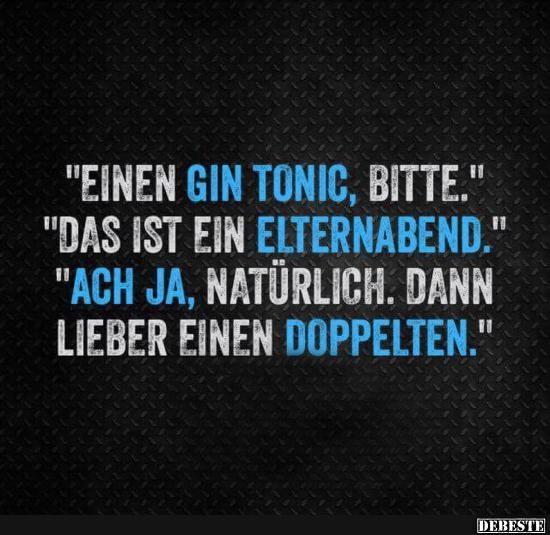 Einen Gin Tonic, bitte! | Lustige Bilder, Sprüche, Witze, echt lustig