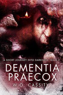 Cover Reveal: Dementia Praecox by W.O. Cassity