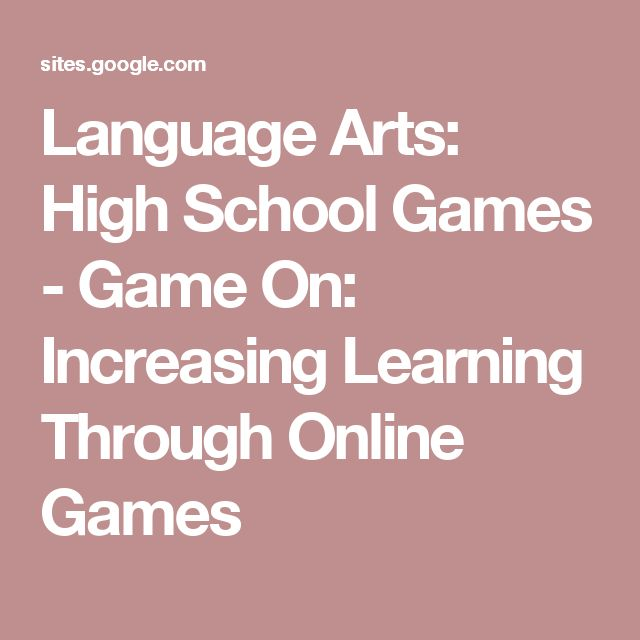 Language Arts: High School Games - Game On: Increasing Learning Through Online Games