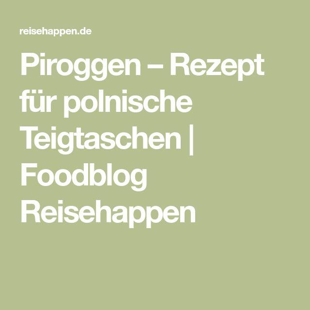 Piroggen – Rezept für polnische Teigtaschen | Foodblog Reisehappen