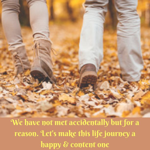 We have not met accidentally but for a reason. Let's make this life journey a happy & content one, let me show you how…