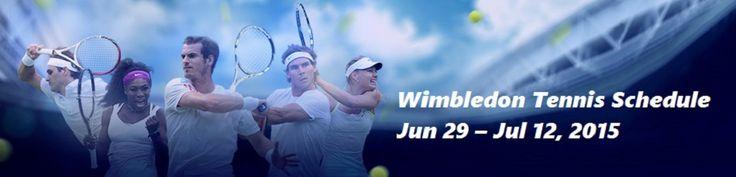 Wimbledon Tennis 2015 Schedule