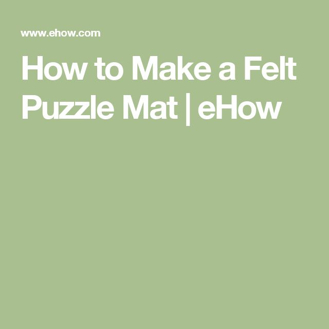 How to Make a Felt Puzzle Mat | eHow