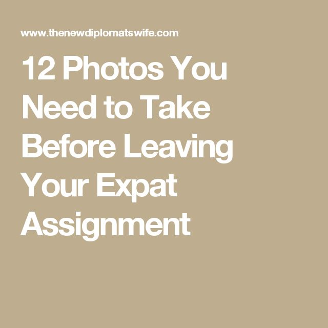 12 Photos You Need to Take Before Leaving Your Expat Assignment