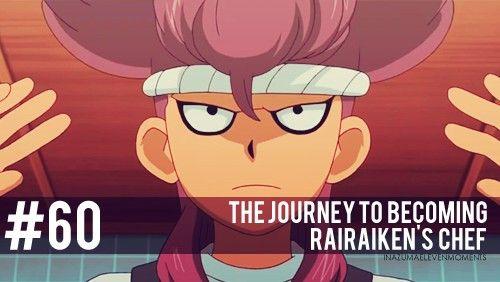 #60 Inazuma Eleven Moments: The journey to becoming RaiRaiKen's chef.