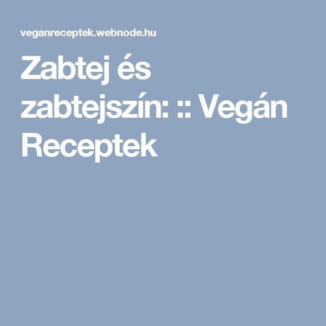 Zabtej és zabtejszín: :: Vegán Receptek