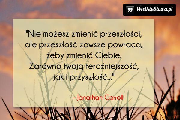 Nie możesz zmienić przeszłości... #Carroll-Jonathan, #Przeszłość, #Przyszłość, #Zmiany
