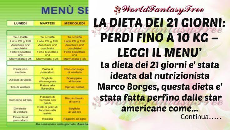 LA DIETA DEI 21 GIORNI: PERDI FINO A 10 KG – LEGGI IL MENU' La dieta dei 21 giorni è stata ideata dal nutrizionista Marco Borges,questa dieta è stata fatta