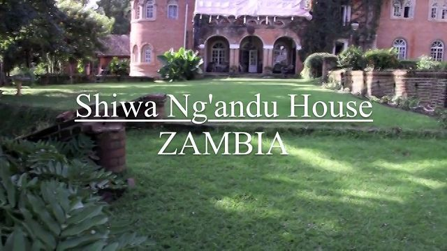 VIDEO: Shiwa Ng'andu House. Zambia.