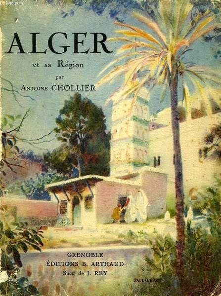 1929 Guide d'Alger et sa région. Editions Artaud