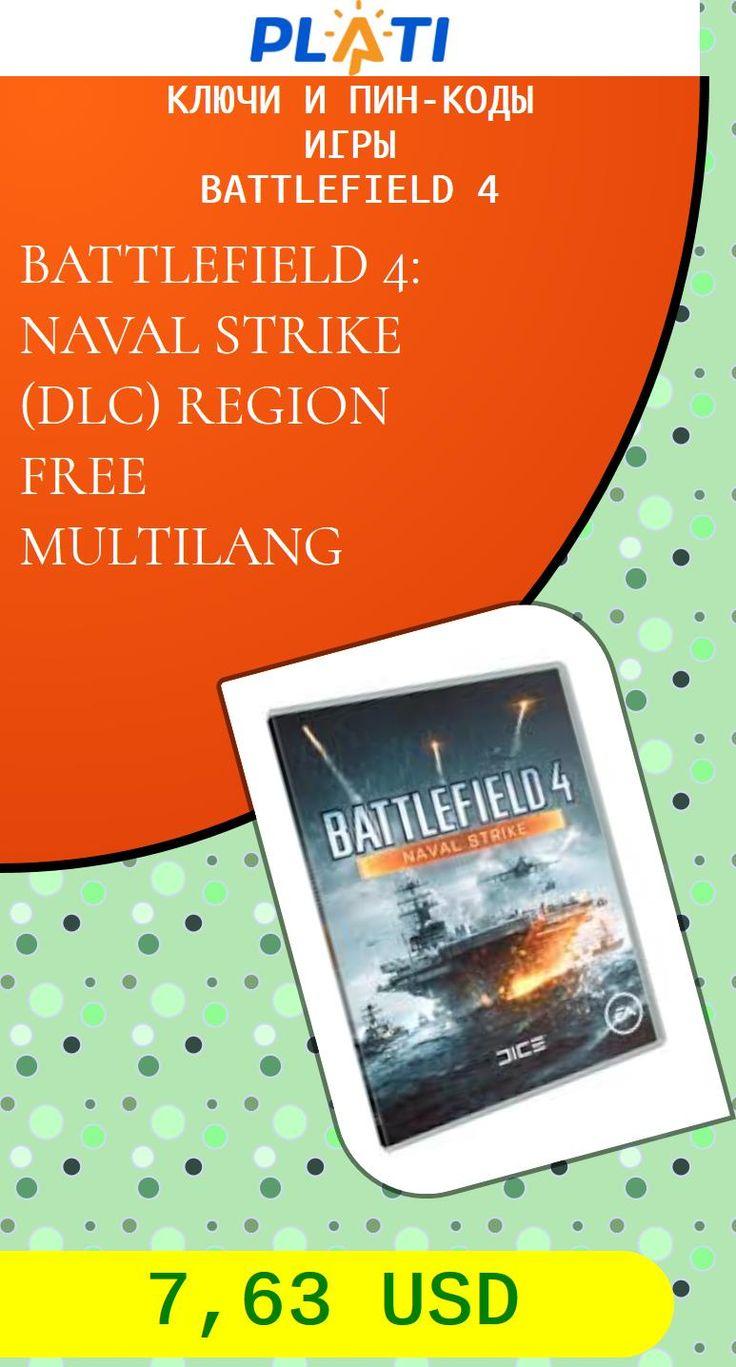 BATTLEFIELD 4: NAVAL STRIKE (DLC) REGION FREE MULTILANG Ключи и пин-коды Игры Battlefield 4
